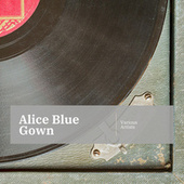 Alice Blue Gown by Various Artists