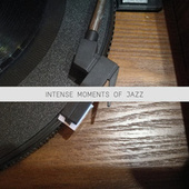 Intense Moments of Jazz (High Class Jazz and Blues Moments) by Various Artists