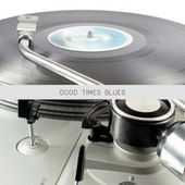 Good Times Blues (High Class Jazz and Blues Moments) de Various Artists