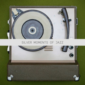 Silver Moments of Jazz (High Class Jazz and Blues Moments) by Various Artists
