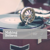 Making Believe von Various Artists