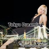 Tokyo Dreaming by Ray Khan