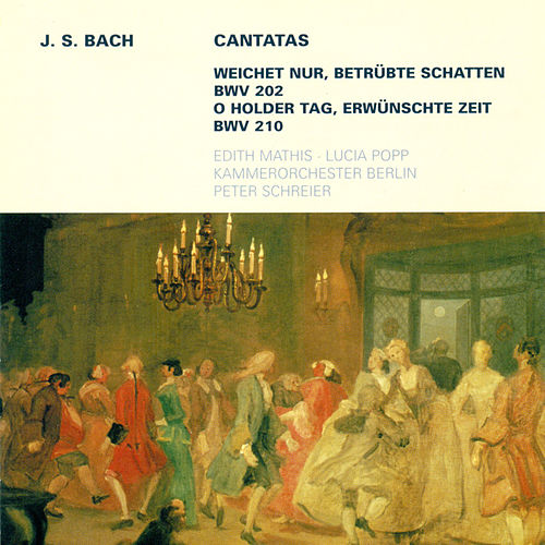 BACH, J.S.: Cantatas - BWV 202, 210 (Popp, Mathis) by Various Artists