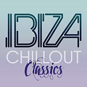 Ibiza Chill Out Classics von Ibiza Chill Out