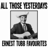 All Those Yesterdays Ernest Tubb Favourites by Ernest Tubb