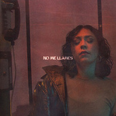 No Me Llames by Carla Morrison
