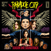 Paradise City Season One Soundtrack, Vol. 1 by Paradise City