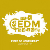 Piece Of Your Heart fra Hard EDM Workout