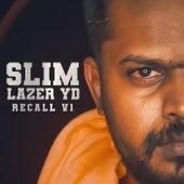 SLIM LAZER YD RECALL VOL 1 by Slim Lazer YD