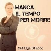 Manca Il Tempo Per Morire de Natalja Sticco and Greg Smith