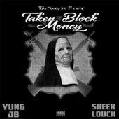 Taken Block Money by Yung JB