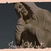 Jesus Wept von Various Artists