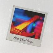 Blue Steel Blues von Various Artists