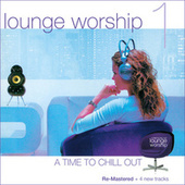 Lounge Worship, Vol. 1:  A Time to Chill Out by Fox Music Crew