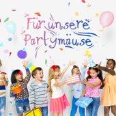 Für unsere Partymäuse by Various Artists
