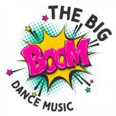 The Big Boom Dance Music von Various Artists