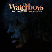 How Long Will I Love You 2021 de The Waterboys
