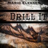 Drill It by Mario Eleksen