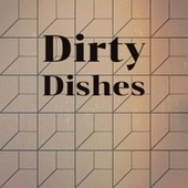 Dirty Dishes by Various Artists
