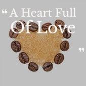 A Heart Full Of Love de Various Artists