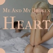 Me And My Broken Heart by Various Artists