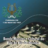 Banda Musical e Cultural da Vila de Rio de Moinhos by Banda Musical e Cultural da Vila de Rio de Moinhos