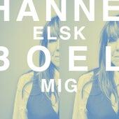 Elsk Mig fra Hanne Boel