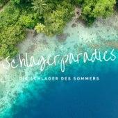 Schlagerparadies: Die Schlager des Sommers von Various Artists
