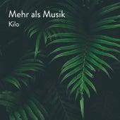 Mehr als Musik by Kilo