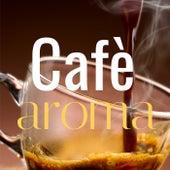Cafè Aroma de Various Artists
