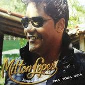Pra Toda Vida de Milton Lopes