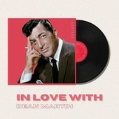 In Love With Dean Martin - 50s, 60s de Dean Martin