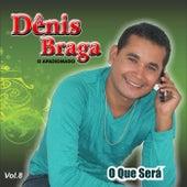 O Que Será, Vol. 8 von Dênis Braga