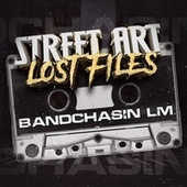StreetArt Lost Files by Bandchasin Lm