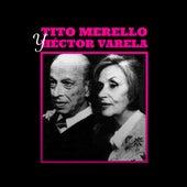 Tita Merello y Héctor Varela by Tita Merello