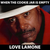 When The Cookie Jar Is Empty by Love Lamone