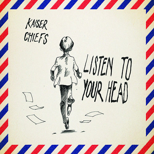 Listen to Your Head - Single by Kaiser Chiefs