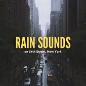Rain Sounds on 34Th Street, New York by Rain Sounds (2)