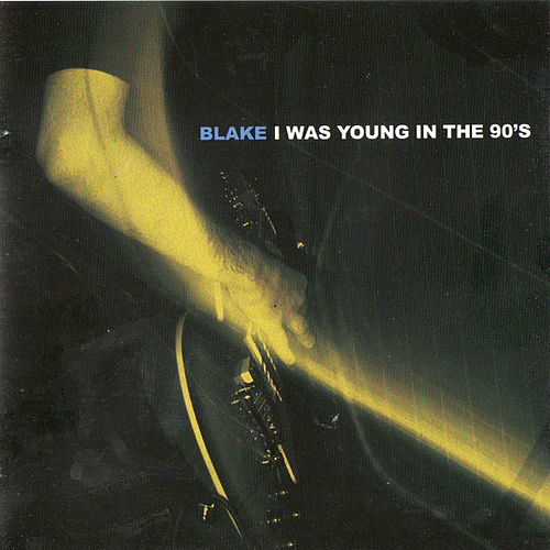 I Was Young in the 90's by Blake