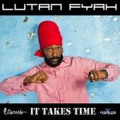 It Takes Time by Lutan Fyah