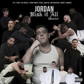 Risk It All (Remix) by Jordan