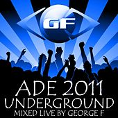 Amsterdam Dance Event 2011 Underground by Various Artists