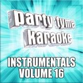 Party Tyme Karaoke - Instrumentals 16 by Party Tyme Karaoke