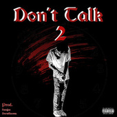 Don't Talk 2 by ASM