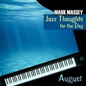 Jazz Thoughts for the Day – August by Mark Massey