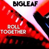Roll Together by BigLeaf