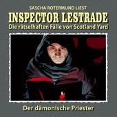Die rätselhaften Fälle von Scotland Yard, Folge 6: Der dämonische Priester von Inspector Lestrade
