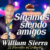 Sigamos siendo amigos von William Sierra