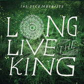 Long Live The King de The Decemberists