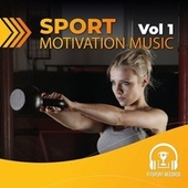 Sport Motivation Music 2021 Vol. 1 by Various Artists